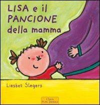 Lisa e il pancione della mamma. Ediz. illustrata - Liesbet Slegers - copertina