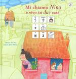 Mi chiamo Nina e vivo in due case. InBook. Ediz. a colori