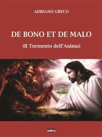 De bono et de malo. (Il tormento dell'anima) - Adriano Greco - ebook