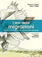 L' era delle migrazioni. Popoli in movimento nel mondo contemporaneo