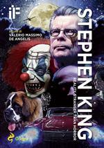 IF. Insolito & fantastico. Nuova serie (2018). Vol. 23: Stephen King. Reality, stranger than fiction.