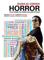 Guida al cinema horror. Dalle origini del genere agli anni Settanta