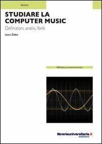 Studiare la computer music - Laura Zattra - copertina