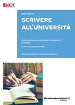 Scrivere all'Università. Linee guida per la redazione di documenti scientifici. Scienze umane e sociali. Ediz. ampliata