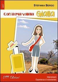 Con la mia valigia gialla - Stefania Bergo - copertina