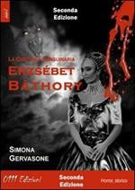 Ezsébert Bàthory. La contessa sanguinaria