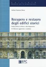 Recupero e restauro degli edifici storici. Guida pratica al rilievo e alla diagnostica