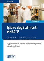 Igiene degli alimenti e HACCP. Aggiornato alle più recenti disposizioni legislative. Modelli applicativi. Nuova ediz.