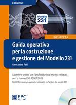 Guida operativa per la costruzione e gestione del Modello 231. Strumenti pratici per il professionista tecnico integrati con la norma ISO 45001:2018. Nuova ediz. Con CD-ROM