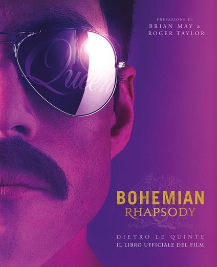 Bohemian Rhapsody dietro le quinte. Il libro ufficiale del film - Owen Williams - copertina
