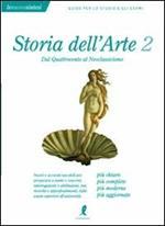 Storia dell'arte. Vol. 2: Dal Quattrocento al Neoclassicismo.