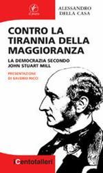 Contro la tirannia della maggioranza. La democrazia secondo John Stuart Mill