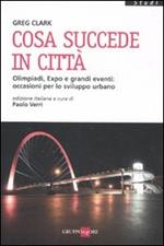 Cosa succede in città. Olimpiadi, Expo e grandi eventi: occasioni per lo sviluppo urbano