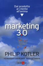 Marketing 3.0. Dal prodotto al cliente all'anima