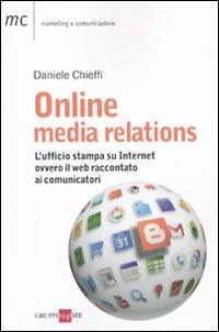 Online media relations. L'ufficio stampa su internet ovvero il web raccontato ai comunicatori - Daniele Chieffi - copertina