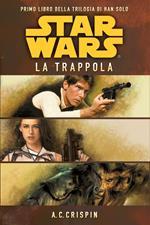 Star Wars. La trappola. La trilogia di Han Solo. Vol. 1