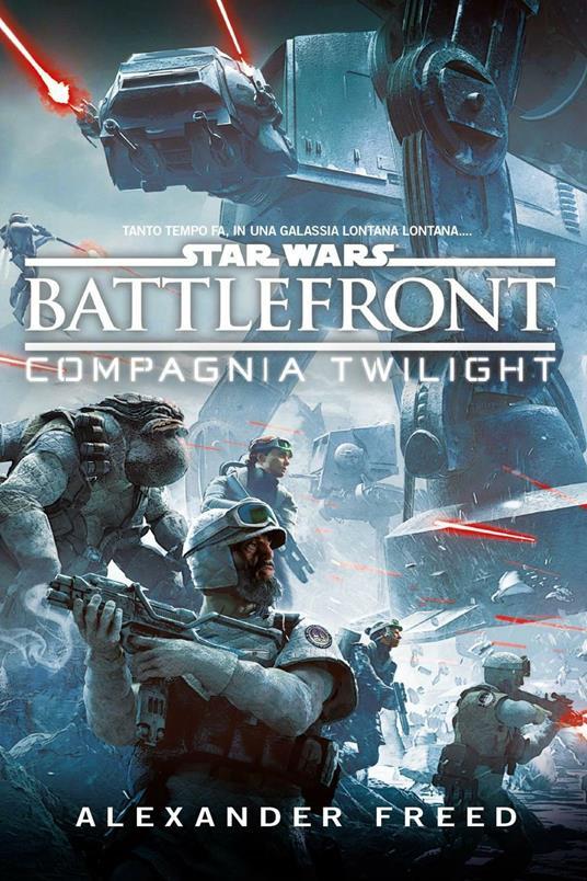 Battlefront. Compagnia Twilight. Star Wars - Christian La Via Colli,Alexander Freed - ebook