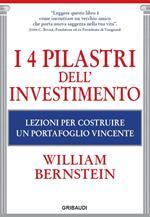 I 4 pilastri dell'investimento. Lezioni per costruire un portafoglio vincente
