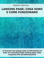 Landing page che funzionano. Il manuale che ti svela come creare ed ottimizzare le tue landing page sul web