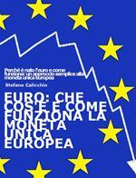 Euro: che cos'è e come funziona la moneta unica europea
