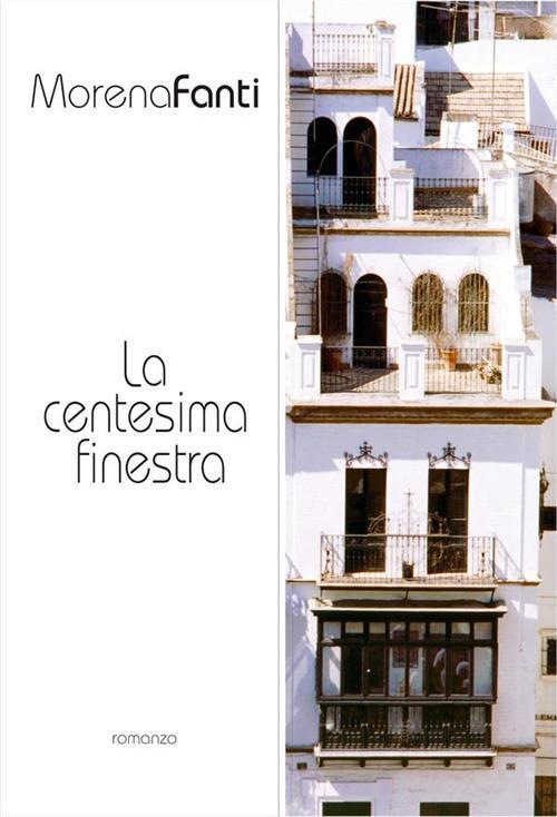 La centesima finestra - Morena Fanti - ebook