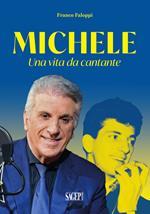 Michele. Una vita da cantante