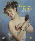 Giovanni Boldini. Il piacere. Ediz. illustrata