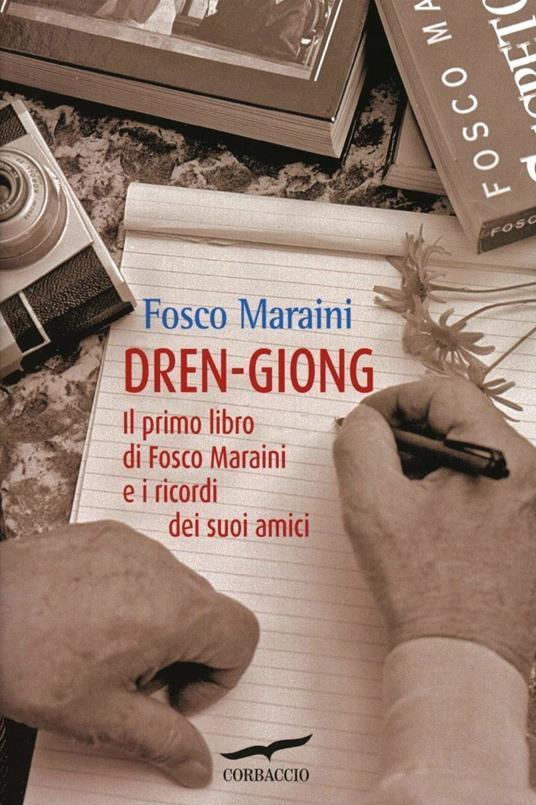 Dren-giong. Il primo libro di Fosco Maraini e i ricordi dei suoi amici - Fosco Maraini - copertina