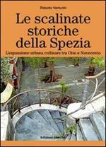 Le scalinate storiche della Spezia. L'espansione urbana collinare tra Otto e Novecento