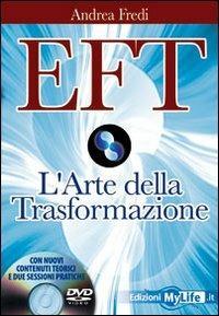 EFT. L'arte della trasformazione. Con DVD - Andrea Fredi - copertina
