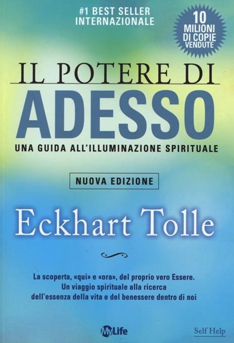 Il potere di adesso. Una guida all'illuminazione spirituale - Eckhart Tolle - 2