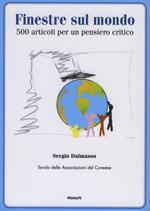 Finestre sul mondo. 500 articoli per in pensiero critico