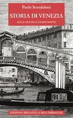 Storia di Venezia dalle origini ai giorni nostri