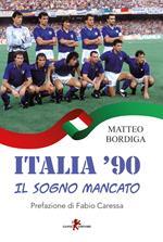 Italia '90. Il sogno mancato