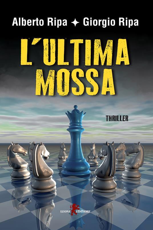 L' ultima mossa - Alberto Ripa,Giorgio Ripa - ebook