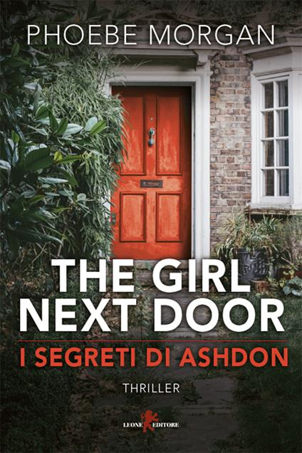 The girl next door. I segreti di Ashdon - Ludovica Candelori,Phoebe Morgan - ebook