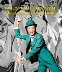 Paolo Poli e Lele Luzzati. Il Novecento è il secolo nostro - Marina Romiti - copertina