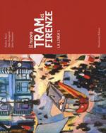 Il nuovo tram di Firenze. La linea 1. Ediz. illustrata