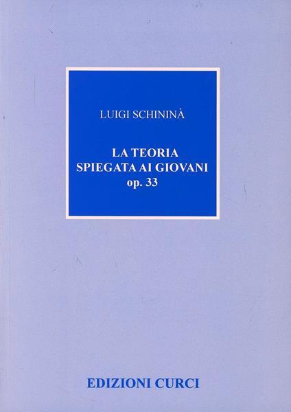La teoria spiegata ai giovani - Luigi Schininà - copertina
