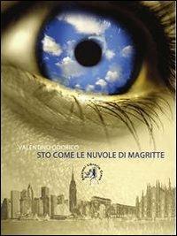 Sto come le nuvole di Magritte - Valentino Odorico - copertina