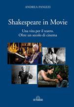 Shakespeare in movie. Una vita per il teatro. Oltre un secolo di cinema