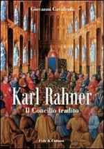 Karl Rahner. Il concilio tradito