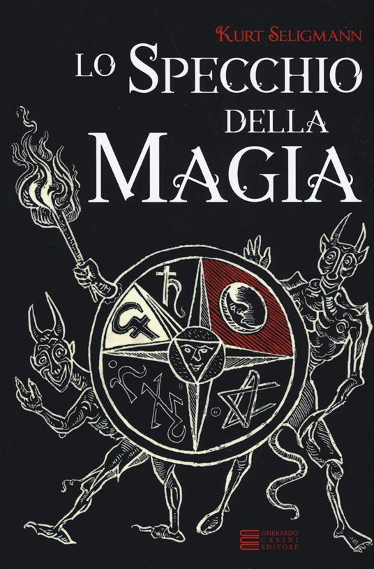Lo specchio della magia - Kurt Seligmann - copertina