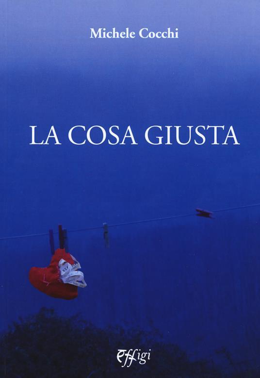 La cosa giusta - Michele Cocchi - copertina
