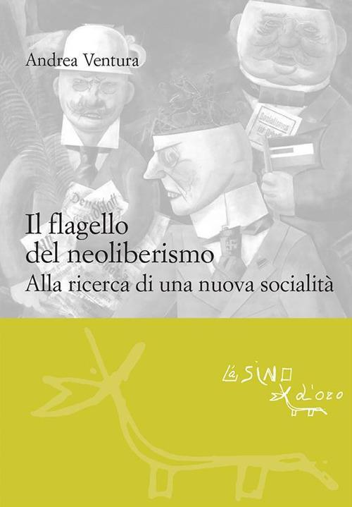 Il flagello del neoliberismo. Alla ricerca di una nuova socialità - Andrea Ventura - ebook