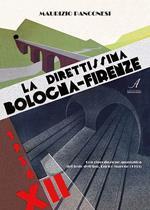 La direttissima Bologna-Firenze. Ediz. limitata