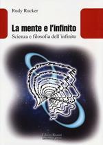 La mente e l'infinito. Scienza e filosofia dell'infinito