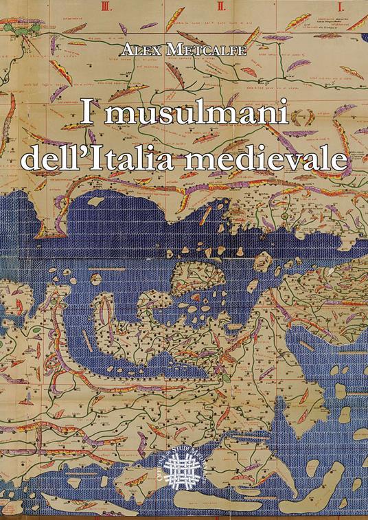 I musulmani dell'Italia medievale - Alex Metcalfe,Francesco Barone - ebook
