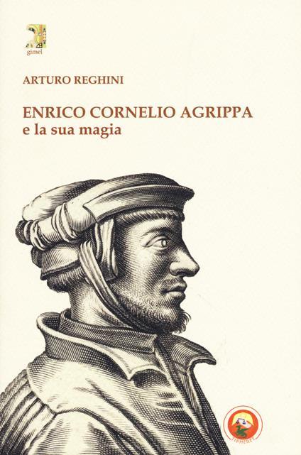 Enrico Cornelio Agrippa e la sua magia - Arturo Reghini - copertina