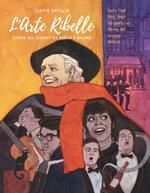 L' arte ribelle. Storia del cabaret da Parigi a Milano. Dallo Chat Noir degli Idropatici al Derby del Gruppo Motore